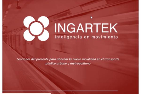 """Webinar sobre """"Lecciones del presente en el transporte público urbano y metropolitano"""" para Ingartek"""