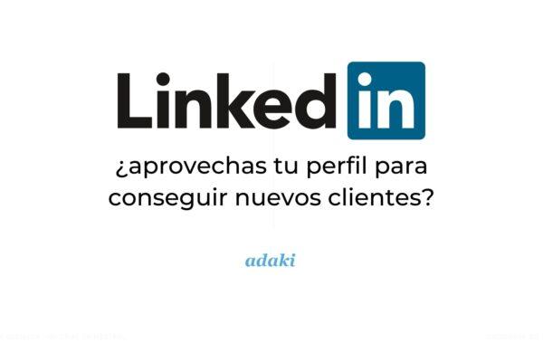 LinkedIni ahalik eta etekin handiena ateratzeko eta bezero berriak lortzeko 4 aholku